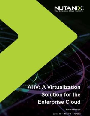 Nutanix Acropolis Hypervisor (AHV): virtualisatie voor Enterprise Clouds