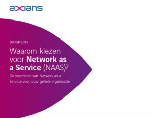 Waarom kiezen voor Network as a Service (NAAS)?