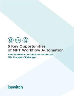 De 5 belangrijkste mogelijkheden van Managed File Transfer Workflow