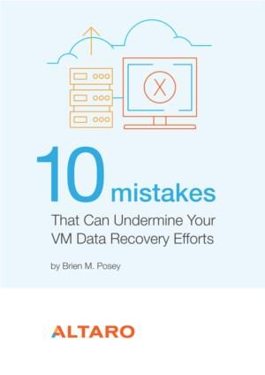 10 Mistakes that can undermine your VM Data recovery efforts