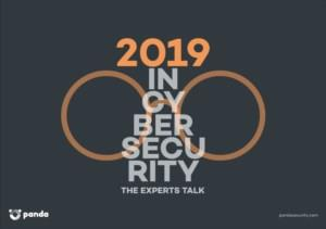 2019 IN CYBERSECURITY - The experts talk
