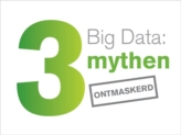 3 Big Data mythes ontmaskerd