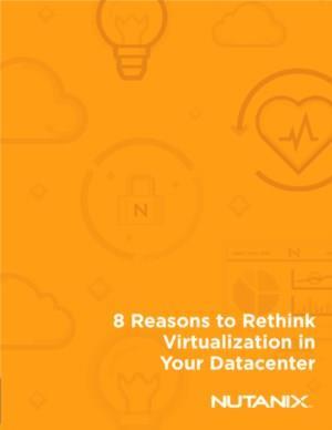 8 Redenen waarom u de rol van virtualisatie in uw datacenter moet herzien