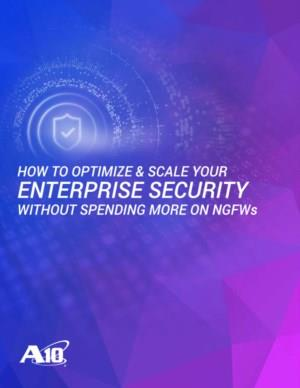 A10 How to optimize & scale your enterprise security