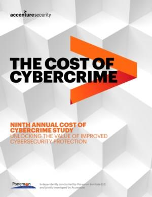 NINTH ANNUAL COST OF CYBERCRIME STUDY: UNLOCKING THE VALUE OF IMPROVED CYBERSECURITY PROTECTION