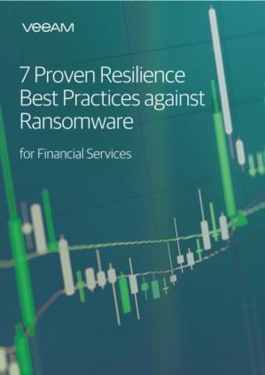 7 Proven Resilience Best Practices against Ransomware for Financial Services