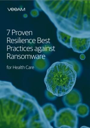 7 Proven Resilience Best Practices against Ransomware for Health Care