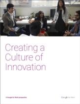 Het creëren van een innovatiecultuur: 8 ideeën die worden toegepast door Google