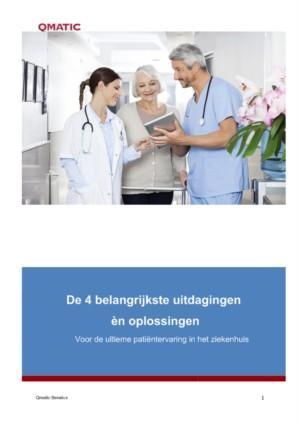 De 4 belangrijkste uitdagingen èn oplossingen voor de ultieme patiëntervaring in het ziekenhuis