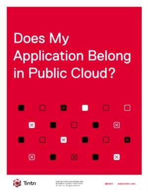 Does My Application Belong in Public Cloud?