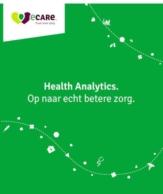 Health Analytics. Op naar echt betere zorg.