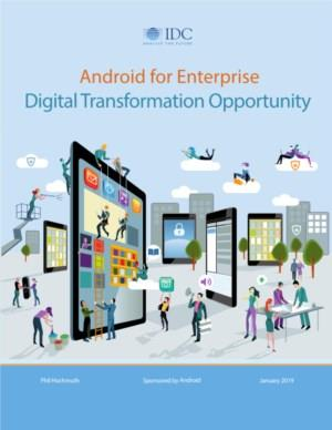 Android for Enterprise - Digital Transformation Opportunity