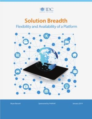 Solution Breadth - Flexibility and Availability of a Platform