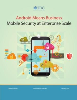 Android Means Business - Mobile Security at Enterprise Scale