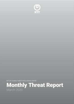 NTT Monthly Threat Report – March 2020