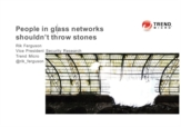 People in glass networks shouldn't throw stones