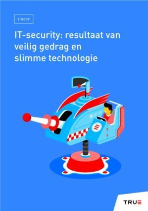 IT-security: resultaat van veilig gedrag en slimme technologie