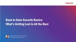 Back to Data Security Basics: What's Getting Lost in All the Buzz