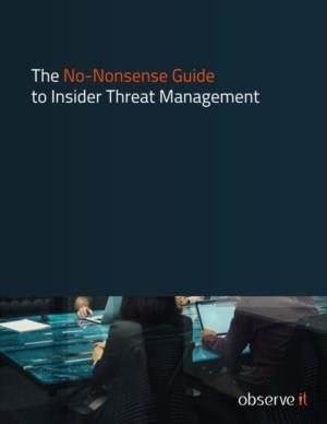 The No-Nonsense Guide to Insider Threat Management