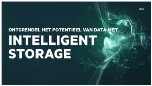Intelligent Storage: ontdek de potentie van uw data