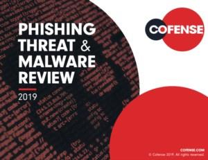 Cofense: Phishing threat & malware review