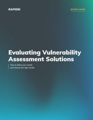 Evaluating Vulnerability Assessment Solutions - How to define your needs and choose the right vendor