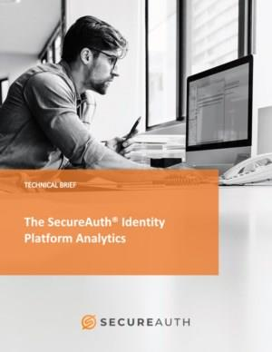 The SecureAuth® Identity Platform Analytics - Technical Brief