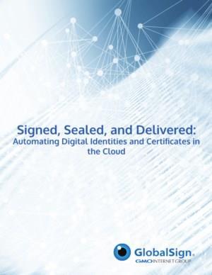 Ondertekend, verzegeld en afgeleverd: automatisering van digitale identiteiten en certificaten in de cloud