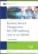 Business Service Management: Eén ERP-oplossing voor al uw beheer