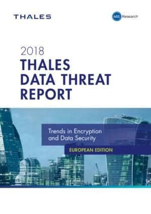 2018 Thales Data Threat Report - European Edition