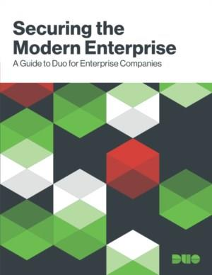 Securing the Modern Enterprise: A Guide to Duo for Enterprise Companies
