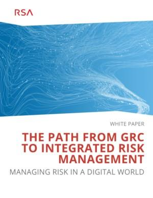 THE PATH FROM GRC TO INTEGRATED RISK MANAGEMENT