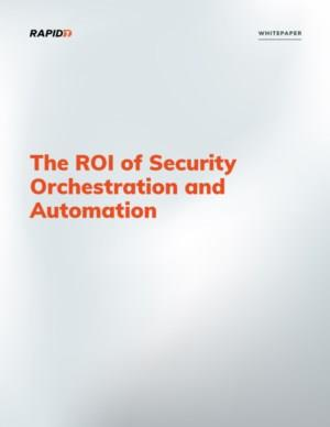 The ROI of Security Orchestration and Automation