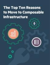 De 10 belangrijkste redenen om over te stappen op Composable Infrastructuur voor uw datacenter