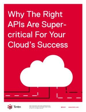 Why The Right APIs Are Supercritical For Your Cloud's Success