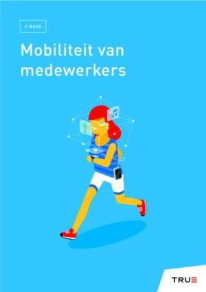 Mobiliteit van medewerkers: op weg naar mobile first