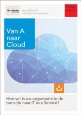 Van A naar Cloud: Hoe ver is uw organisatie in de transitie naar IT as a Service?