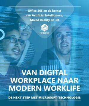 De Digital Workspace: Office 365 en de komst van AI, ML, MR en 3D