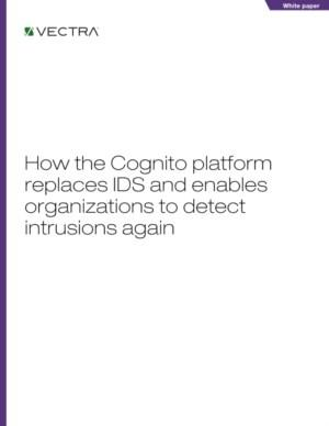 Vectra®: How Cognito is ideal for replacing IDS