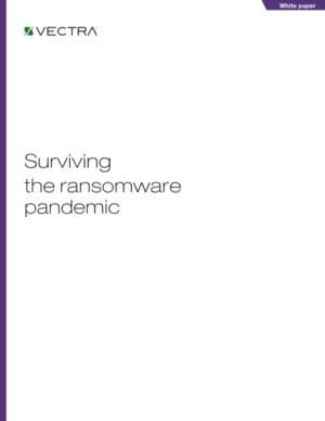 Vectra®: Surviving the ransomware pandemic