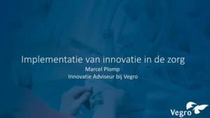 Implementatie van innovatie in de zorg