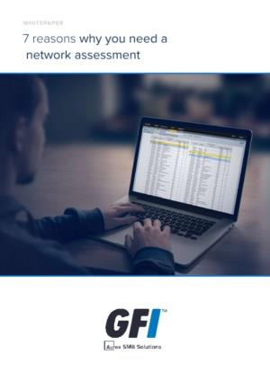 GFI 7 reasons why you need a network assement EN