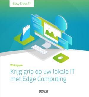 Edge Computing, hoe kan het u helpen uw infrastructuur te moderniseren?