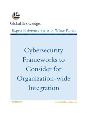 Cybersecurity Frameworks to Consider for Organization-wide Integration