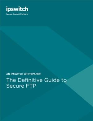 The Definitive Guide to Secure FTP
