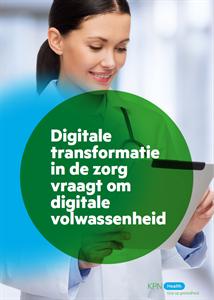 Digitale transformatie in de zorg vraagt om digitale volwassenheid