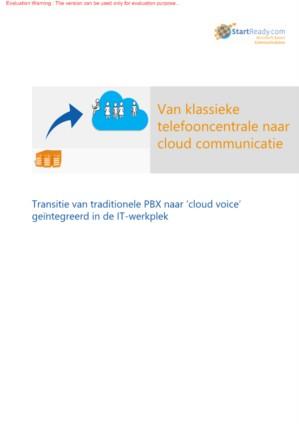 Handvatten voor de succesvolle transitie van klassieke telefooncentrale naar cloud communicatie