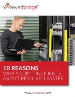 10 redenen waarom uw IT-incidenten niet sneller worden opgelost