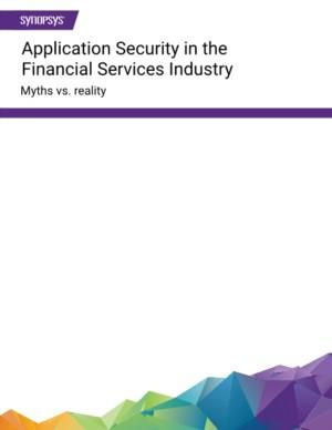Application Security in the Financial Services Industry: Myths vs. reality