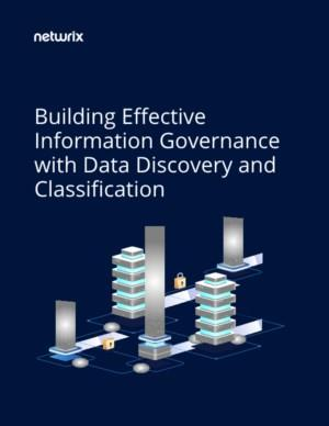 Building Effective Information Governance with Data Discovery and Classification